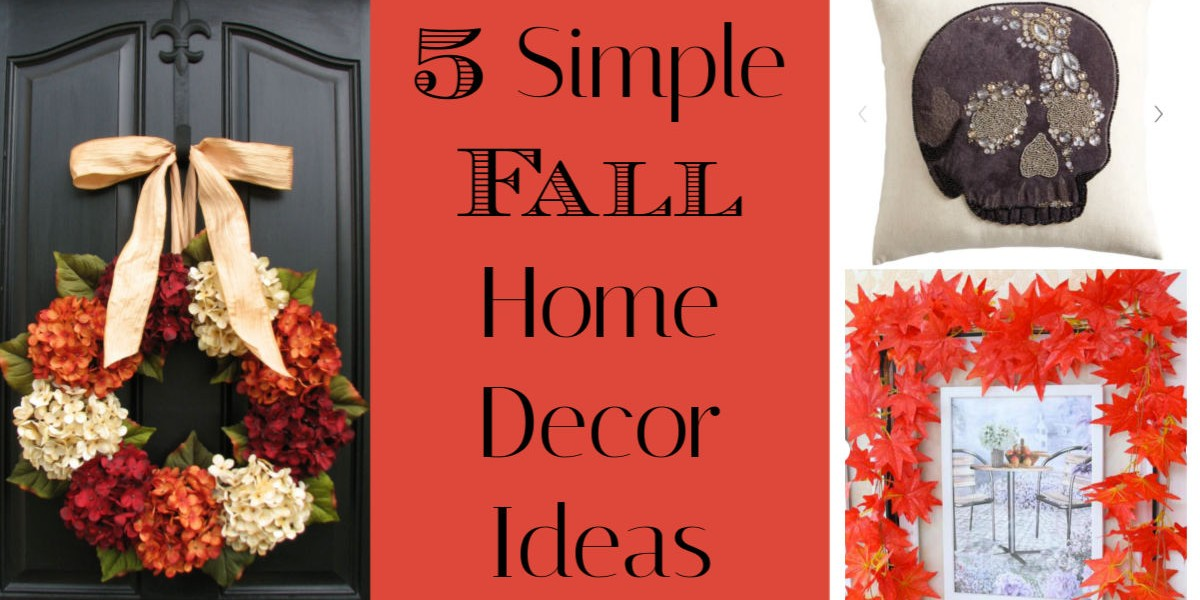 Fall Decorating Inspiration – Five Simple Affordable Ideas