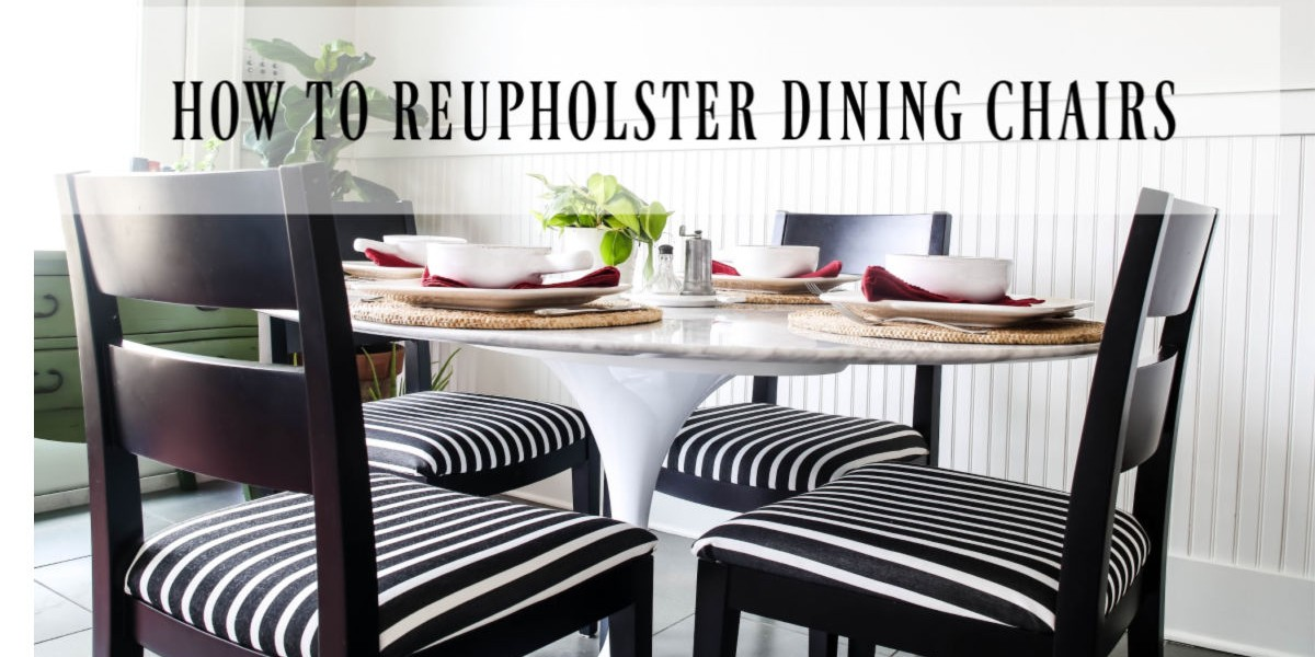 How to Reupholster Dining Chair Cushions Fast