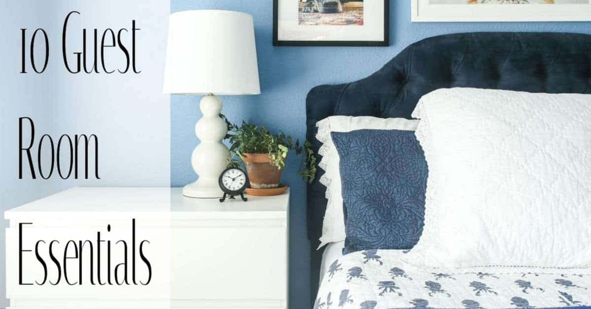 10 Guest Bedroom Essentials