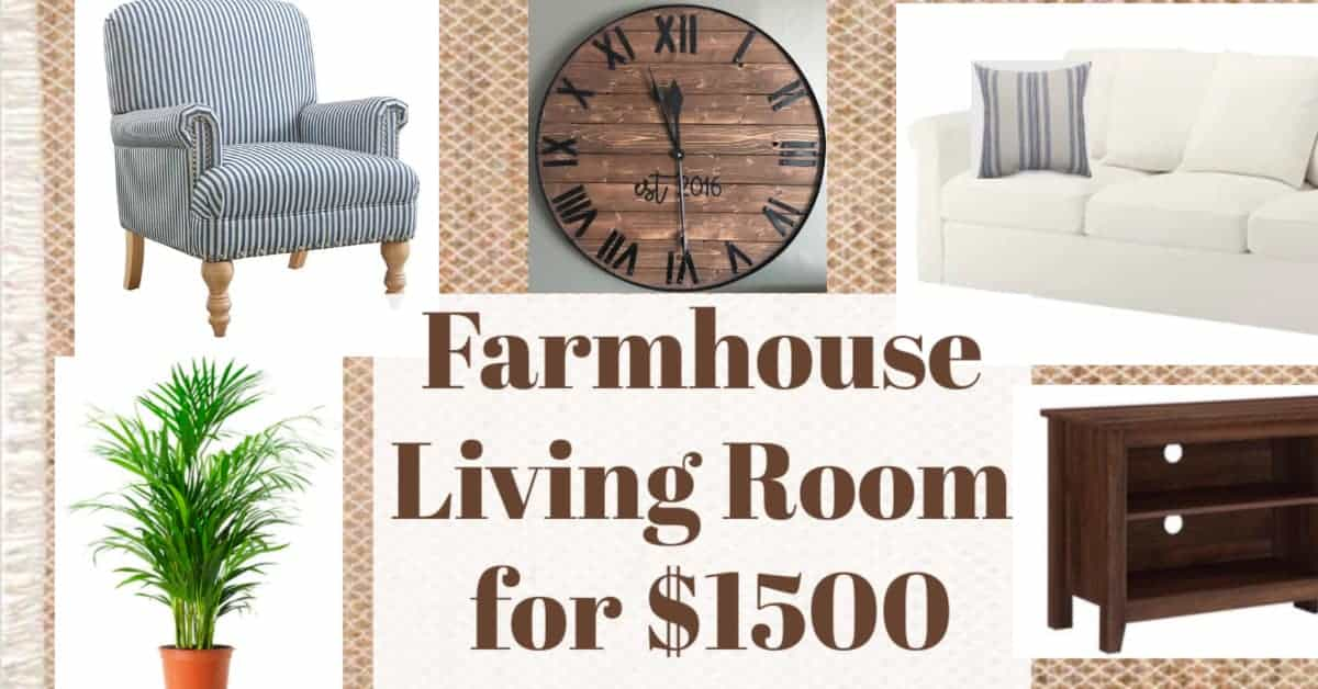 Decorate Your Farmhouse Living Room For $1500 or Less