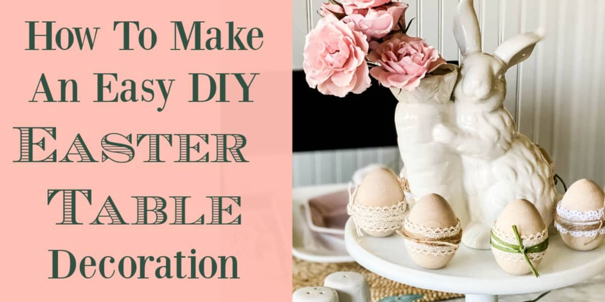 How to Make Easy DIY Easter Table Decoration