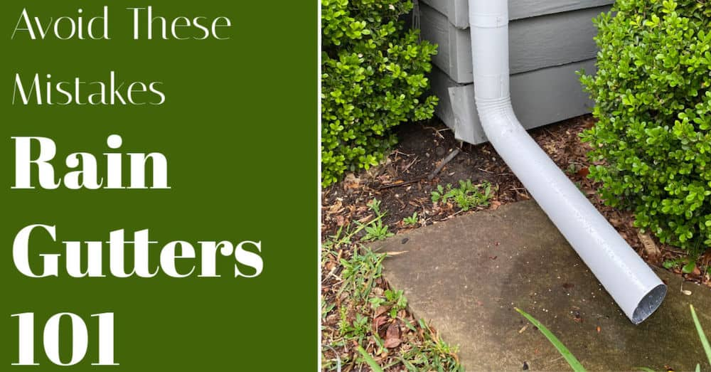 Are you getting rain gutters? Avoid these mistakes.