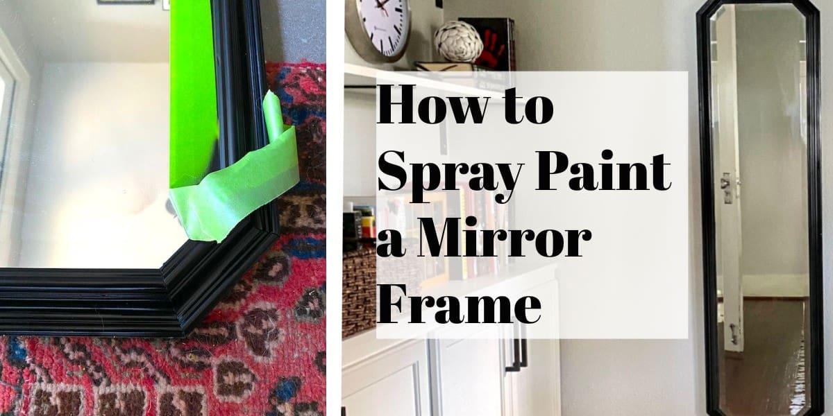 spray paint a mirror frame