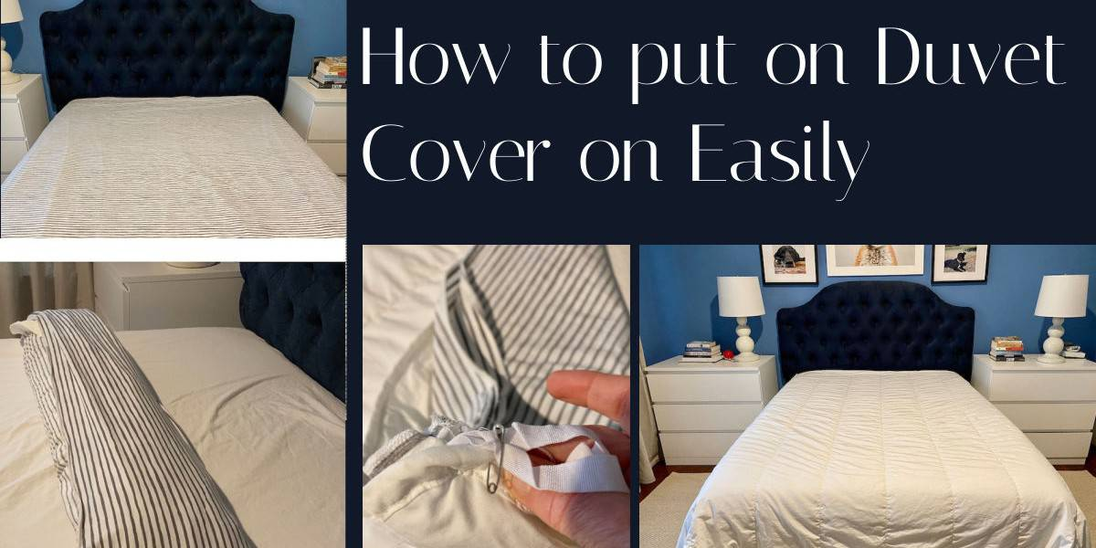 How to Put A Duvet Cover On Easily