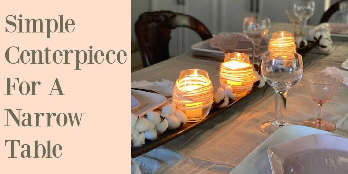 Narrow Centerpiece for a Rustic Table Setting