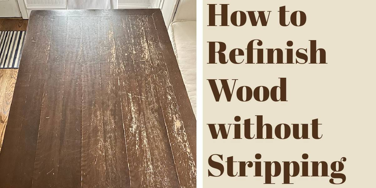 How to Refinish Wood Without Stripping