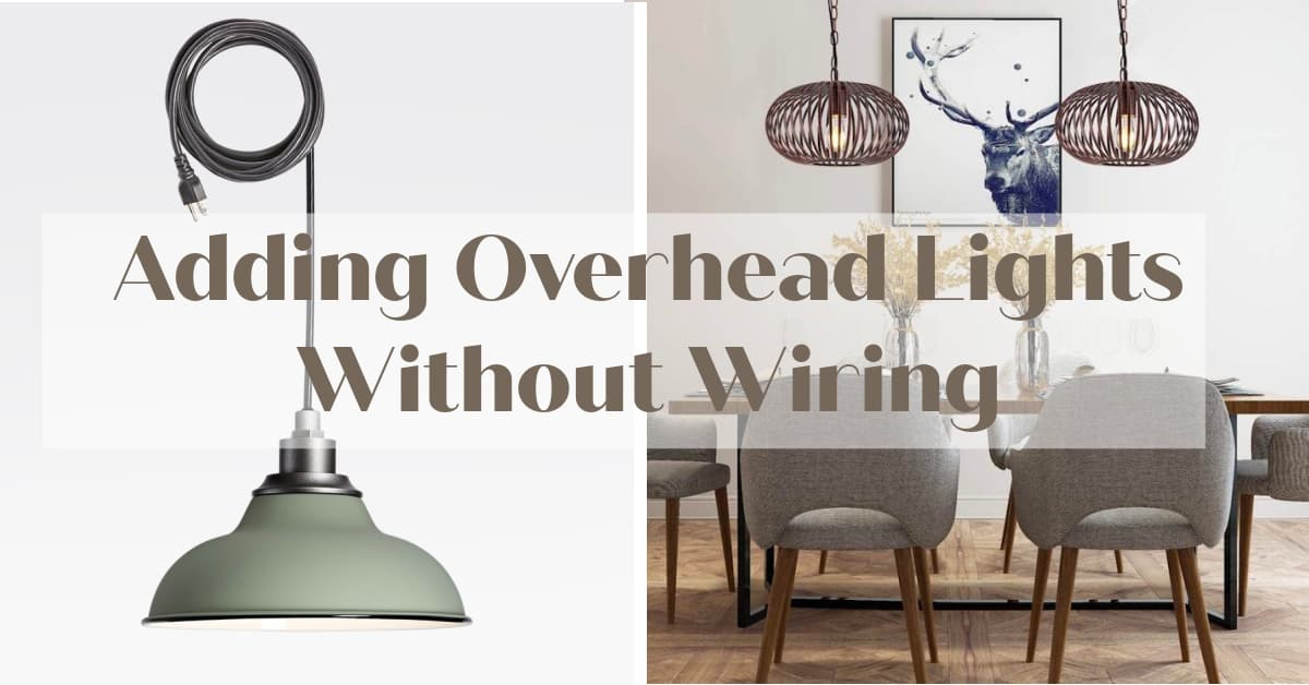 How to Get Overhead Lighting Without Wiring