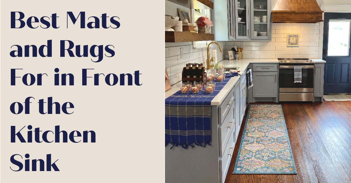 Best Mats and Rugs For in Front of the Kitchen Sink