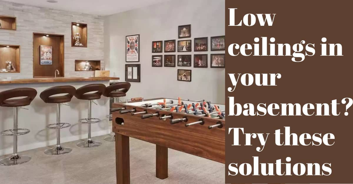 Low ceilings in your basement? Try these solutions