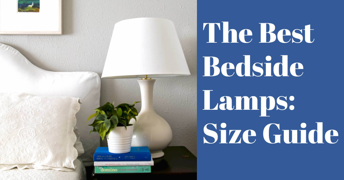 The Best Bedside Lamps: Size Guide