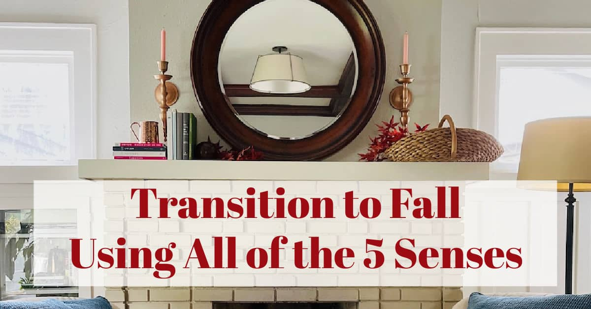 Fall Decorating: Making Your Home Feel Like Autumn Using the Five Senses