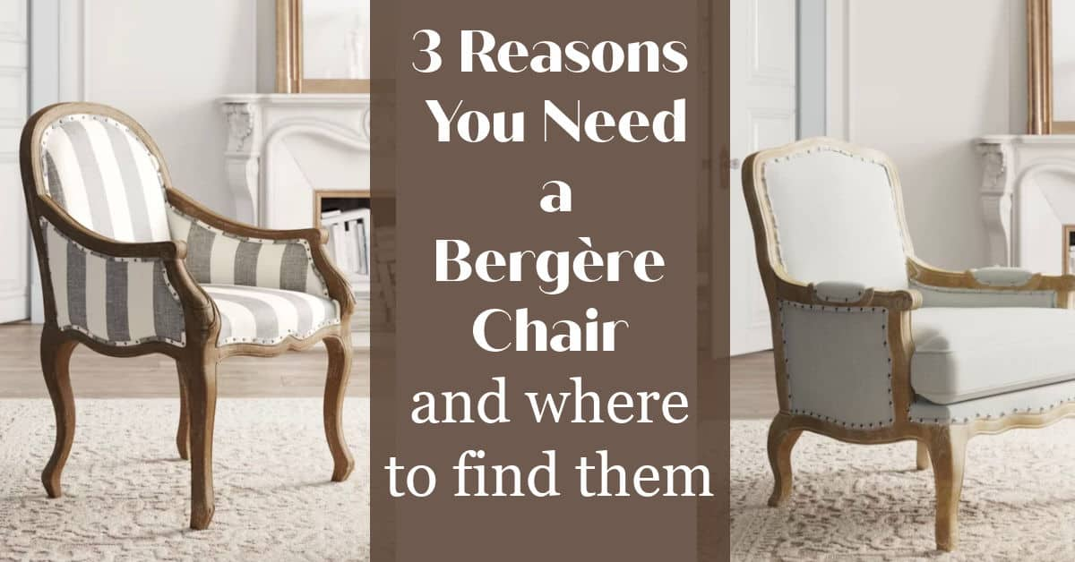 3 Reasons You Need a Bergère Chair and Where to Find Them