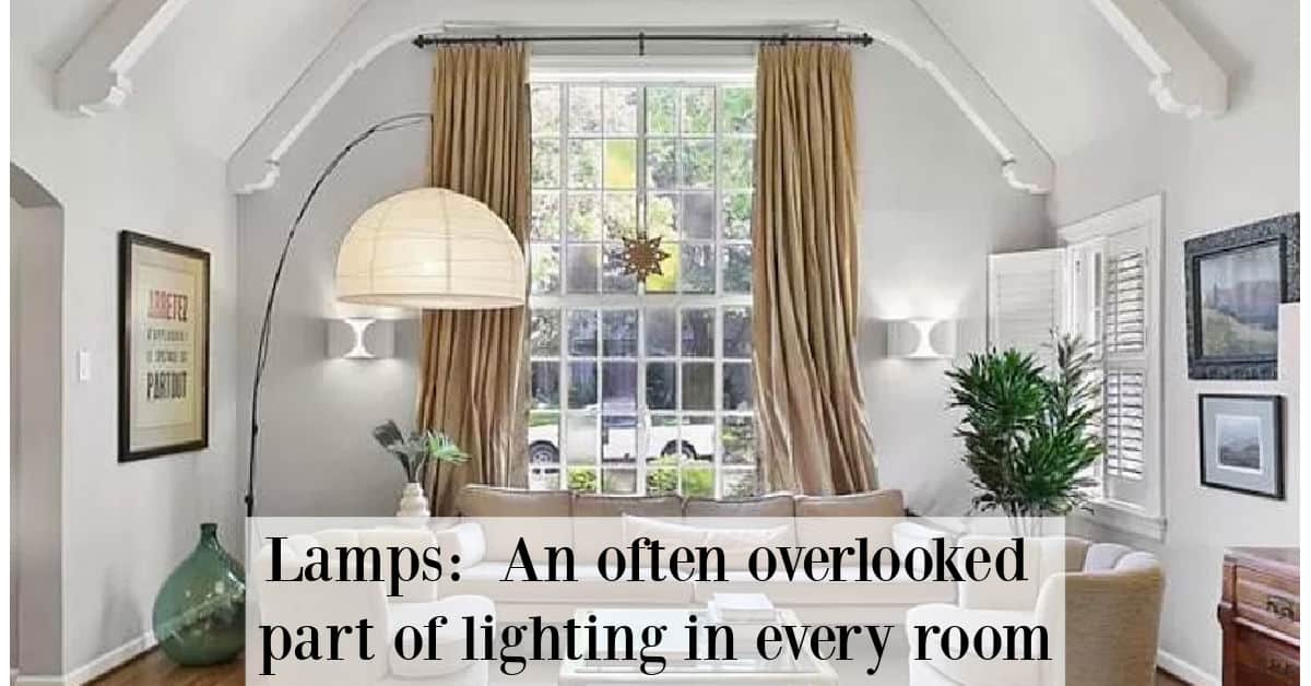 Lamps: An often overlooked part of lighting in every room